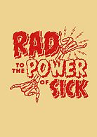 Rad to the Power of Sick- red by meganpalmer