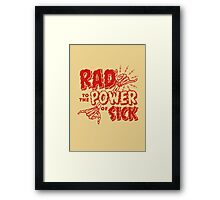 Rad to the Power of Sick- red Framed Print