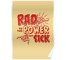 Rad to the Power of Sick- red Poster