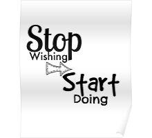 Stop Wishing Start Doing - Typographic Design Poster