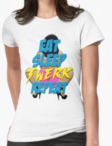 Eat, Sleep, Twerk, Repeat Womens Fitted T-Shirt