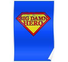 Big Damn Hero - Distressed  Poster