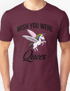 Wish you were queer  T-Shirt
