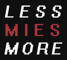 LESS MIES MORE by ssan