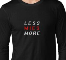 LESS MIES MORE Long Sleeve T-Shirt