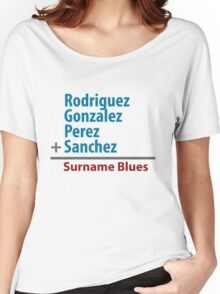 Surname Blues - Rodriguez, Gonzalez, Perez, Sanchez Women's Relaxed Fit T-Shirt