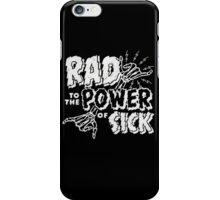 Rad to the Power of Sick iPhone Case/Skin