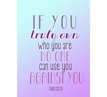 Own Who You Are Photographic Print