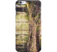 When was the last time you did something for the first time? iPhone Case/Skin