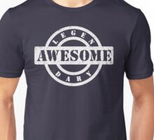 LEGENDARY AWESOME (white type) Unisex T-Shirt