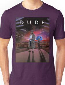 DUDE/DUNE Unisex T-Shirt