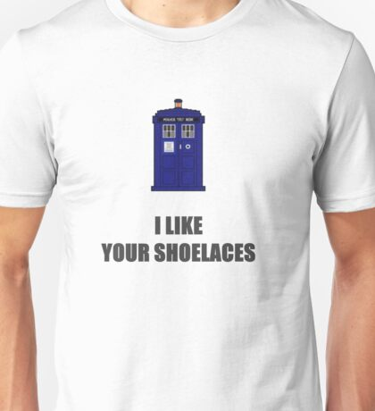 I like your shoelaces. Unisex T-Shirt