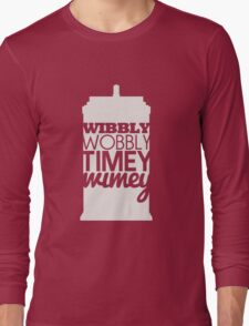 Wibbly Wobbly Timey Wimey...Stuff Long Sleeve T-Shirt