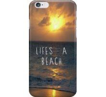 Lifes a beach iPhone Case/Skin