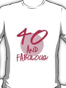 Fabulous 40th Birthday T-Shirt