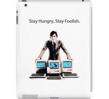 Stay Hungry, Stay Foolish iPad Case/Skin