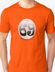 69 Bottles of Beer on the Wall Unisex T-Shirt