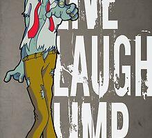 Live, Laugh, Limp by studiowun