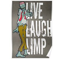 Live, Laugh, Limp Poster