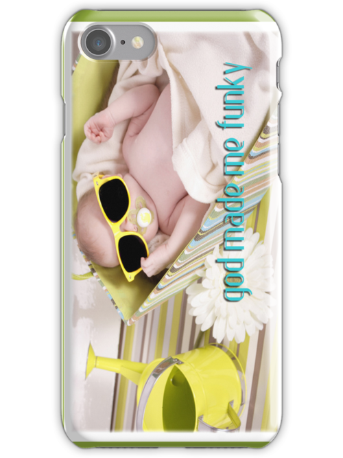 """"""" God Made Me Funky """"  Baby iPhone Case by Love Through The Lens"""