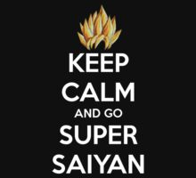 Keep Calm And Go Super Saiyan (Shirt & Stickers - Black) by charalanahzard