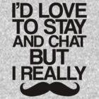 I Really Mustache   by stevebluey