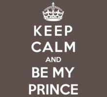 Keep Calm And Be My Prince by Antigoni