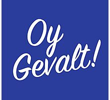 Oy Gavelt! Handlettering Photographic Print