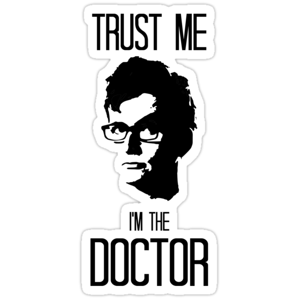 Trust Me, I'm the Doctor by Caffrin25