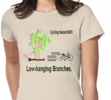 Cycling Hazards: Low hanging branches. Womens Fitted T-Shirt