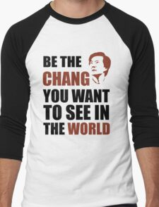 Be the Chang you want to see in the world Men's Baseball ¾ T-Shirt