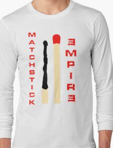 Matchstick Empire Long Sleeve T-Shirt