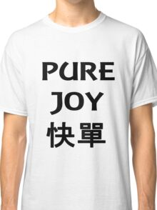 Pure Joy with Chinese Letters Classic T-Shirt
