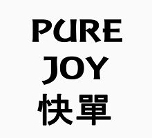 Pure Joy with Chinese Letters Unisex T-Shirt