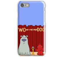 Two and a half stupid Dogs iPhone Case/Skin