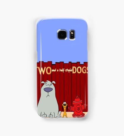 Two and a half stupid Dogs Samsung Galaxy Case/Skin
