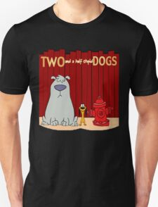 Two and a half stupid Dogs T-Shirt