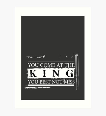 """""""You Come at the King, You Best Not Miss"""" - The Wire (Light) Art Print"""