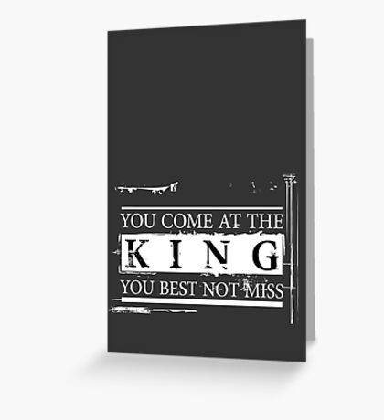 """""""You Come at the King, You Best Not Miss"""" - The Wire (Light) Greeting Card"""