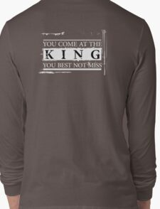 """You Come at the King, You Best Not Miss"" - The Wire (Light) Long Sleeve T-Shirt"