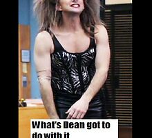 whats dean got to do with it by Norwich18