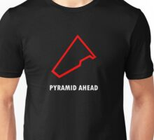 Pyramid Ahead Unisex T-Shirt
