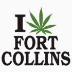 I Love Marijuana Fort Collins Colorado by MarijuanaTshirt