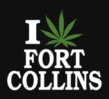 I Love Cannabis Fort Collins Colorado by MarijuanaTshirt