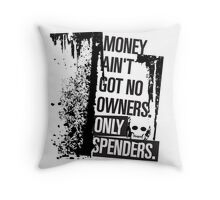 """Money Ain't Got No Owners - """"The Wire"""" - Dark Throw Pillow"""