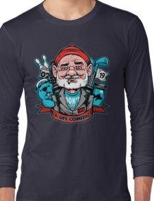 A Life Comedic Long Sleeve T-Shirt