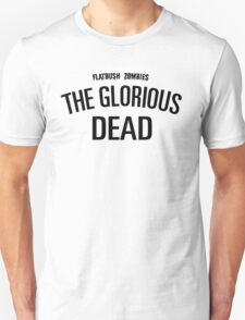 The glorious dead T-Shirt