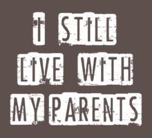 I still live with my parents (white) Kids Clothes
