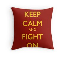 Keep Calm and Fight On Throw Pillow