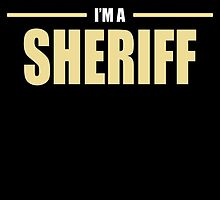 OF COURSE I'M AWESOME I'M A SHERIFF by BADASSTEES